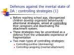 defences against the mental state of da controlling strategies 1