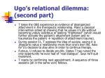 ugo s relational dilemma second part