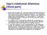 ugo s relational dilemma third part