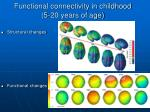 functional connectivity in childhood 5 20 years of age