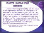 income taxes fringe benefits