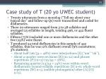 case study of t 20 yo uwec student