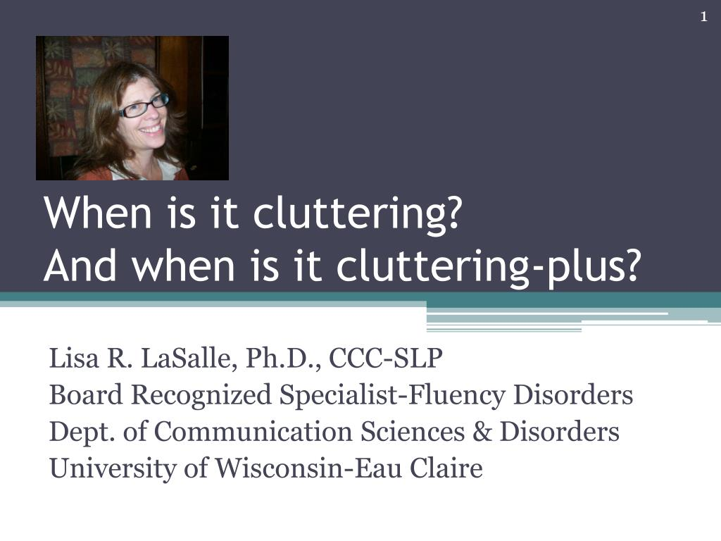 when is it cluttering and when is it cluttering plus l.
