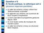 question n 6 a l cole publique la rythmique sert plusieurs r ponses possibles