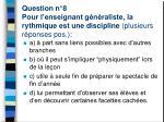 question n 8 pour l enseignant g n raliste la rythmique est une discipline plusieurs r ponses pos