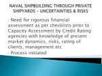 naval shipbuilding through private shipyards uncertainties risks15