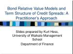 bond relative value models and term structure of credit spreads a practitioner s approach