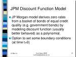 jpm discount function model