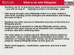 what to do with wikipedia