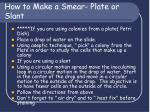 how to make a smear plate or slant