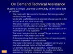 on demand technical assistance