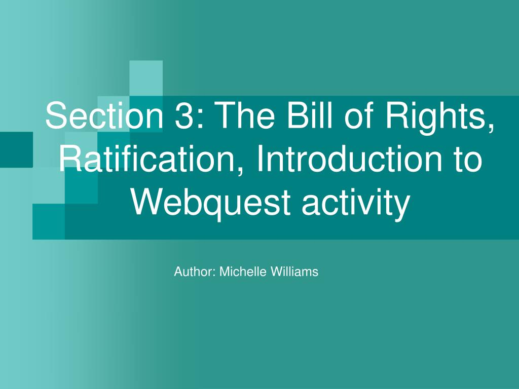 section 3 the bill of rights ratification introduction to webquest activity l.