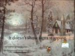 it doesn t show signs stopping