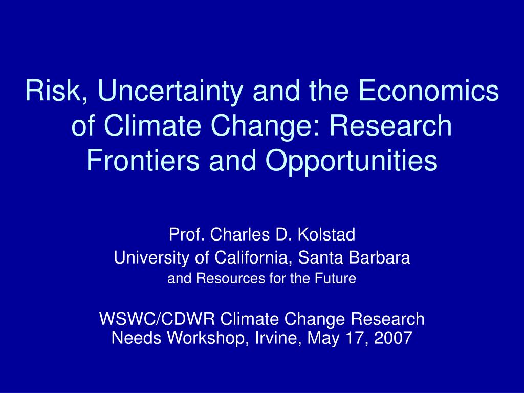 risk uncertainty and the economics of climate change research frontiers and opportunities l.