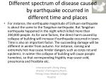 different spectrum of disease caused by earthquake occurred in different time and places