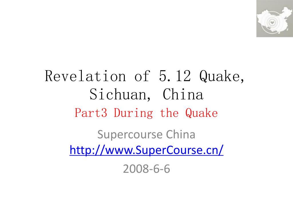 revelation of 5 12 quake sichuan china part3 during the quake l.