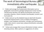 the work of seismological bureau just immediately after earthquake occurred12