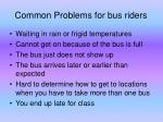 common problems for bus riders
