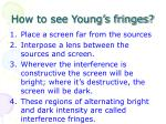 how to see young s fringes