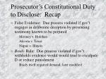 prosecutor s constitutional duty to disclose recap57