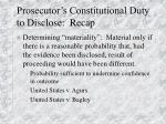 prosecutor s constitutional duty to disclose recap59