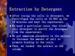 extraction by detergent