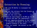 extraction by freezing