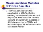 maximum shear modulus of frozen samples