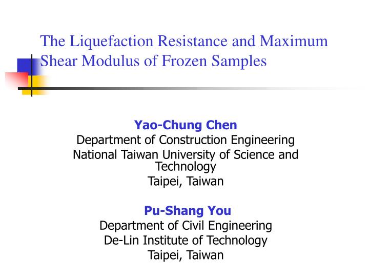 the liquefaction resistance and maximum shear modulus of frozen samples n.
