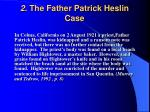 2 the father patrick heslin case