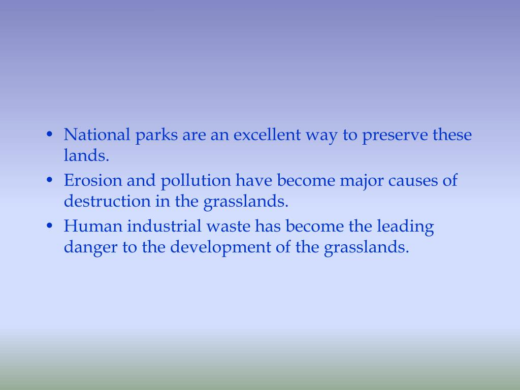 National parks are an excellent way to preserve these lands.