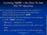 learning qpr or how to ask the s question