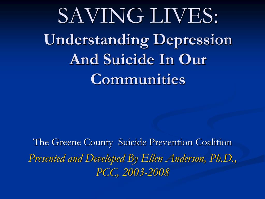 saving lives understanding depression and suicide in our communities l.