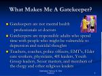 what makes me a gatekeeper