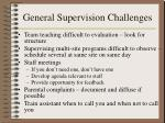 general supervision challenges
