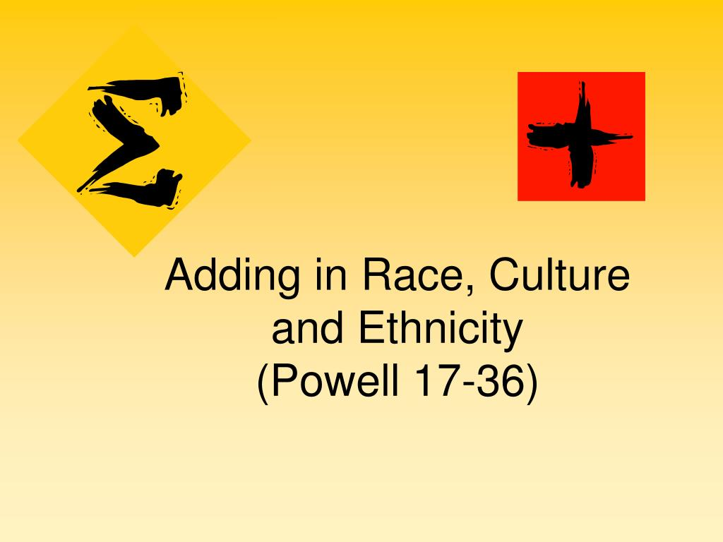 adding in race culture and ethnicity powell 17 36 l.