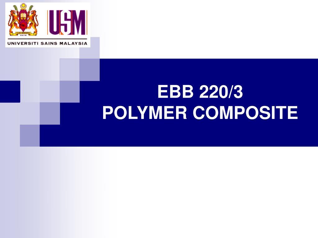 ebb 220 3 polymer composite l.