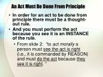an act must be done from principle