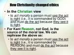 how christianity changed ethics