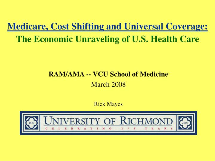 medicare cost shifting and universal coverage the economic unraveling of u s health care n.