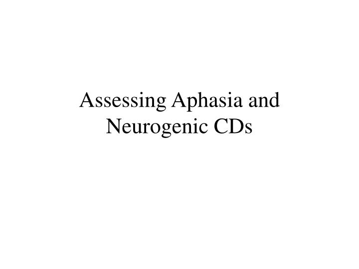 assessing aphasia and neurogenic cds n.