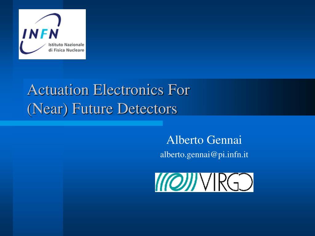 actuation electronics for near future detectors l.