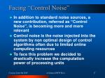 facing control noise