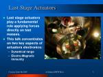 last stage actuators