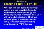 key concept stroke pt dx ct vs mri