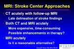 mri stroke center approaches