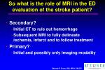 so what is the role of mri in the ed evaluation of the stroke patient