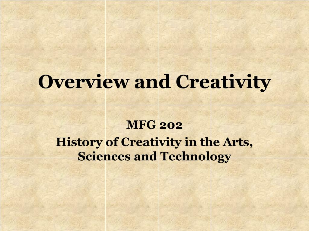 overview and creativity l.