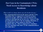 for care to be customized cnas need access to knowledge about residents