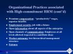 organizational practices associated with high commitment hrm cont d